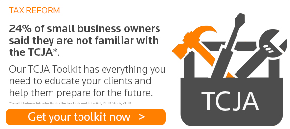 Tax Reform. 24% of small business owners said they are not familiar with the TCJA. Our TCJA Toolkit has everything you need to educate your clients and help them prepare for the future. Get your toolkit now.