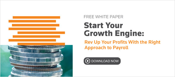 FREE WHITE PAPER.  Start Your Growth Engine: Rev Up Your Profits With The Right Approach to Payroll.  DOWNLOAD NOW.