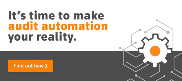 It's time to make audit automation your reality.  Find out how.